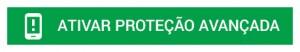 Deeplink_ATIVAR-PROTEÇÃO-AVANÇADA